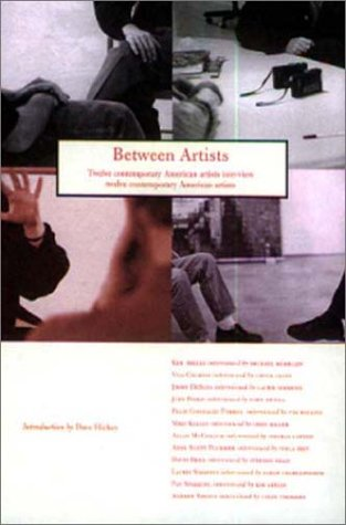Between Artists: 12 Contemporary American Artists Interview 12 Contemporary American Artists