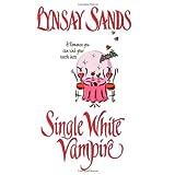 Single White Vampire (Argeneau Vampires, Book 3) ~ Lynsay Sands