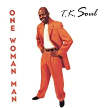 T.K. Soul - One Woman Man