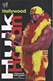 Hulk Hogan Hollywood Hulk Hogan (World wrestling entertainment)