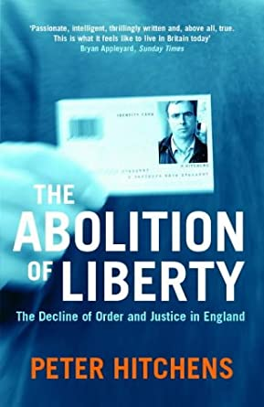 The Abolition of Liberty by Peter Hitchens