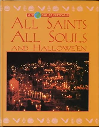All Saints, All Souls: Halloween (A World of Festivals)