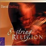 8 String Religion ~ David Darling