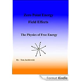 Zero Point Energy Field Effects-The Physics of Free Energy (English Edition)