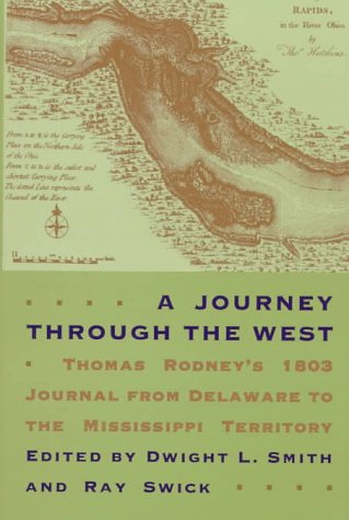 A Journey Through the West: Thomas Rodney's 1803 Journal from Delaware to the Mississippi Territory