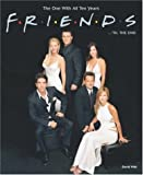 Friends...'Til the End: The One with All Ten Years