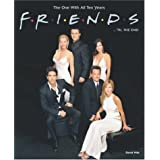 "Friends . . . 'til the End: The One with All Ten Yearsvon ""David Wild"""