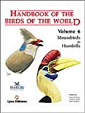 Handbook of the Birds of the World. Vol.6: Mousebirds to Hornbills