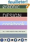 Graphic Design Cookbook: Mix & Match...