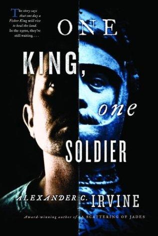 One King, One Soldier, Alexander C. Irvine