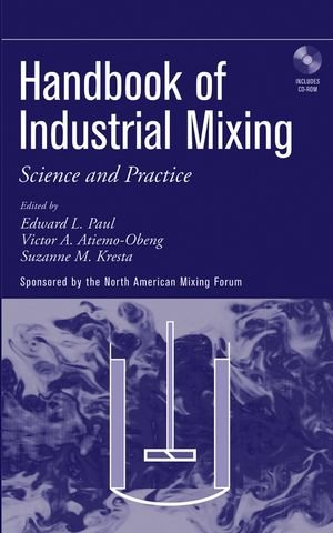 Handbook of industrial mixing: science and practice