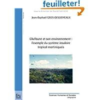 L'Avifaune et Son Environnement : l'Exemple du Systeme Insulaire Tropical Martiniquais