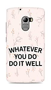 AMEZ whatever you do do it welly Back Cover For Lenovo K4 Note