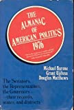 The almanac of American politics, 1976: The senators, the representatives, the governors--their records, states, and districts (A Sunrise book) (0876901879) by Barone, Michael