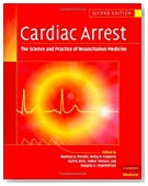 Cardiac Arrest: The Science and Practice of Resuscitation Medicine, 2nd Edition