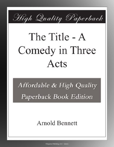 The Title - A Comedy in Three Acts