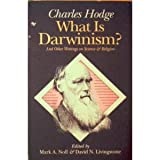 What Is Darwinism?: And Other Writings on Science and Religion (0801067928) by Hodge, Charles