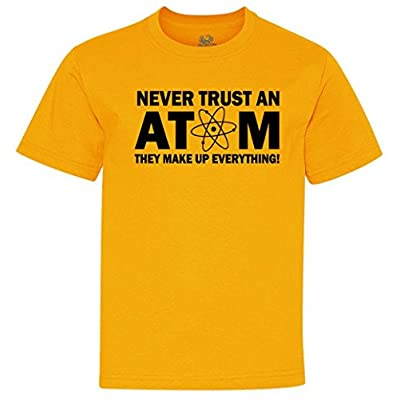 Never Trust An Atom, They Make Up Everything Youth T-Shirt