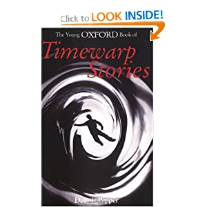 The Young Oxford Book of Timewarp Stories (Young Oxford Books) by Dennis Pepper