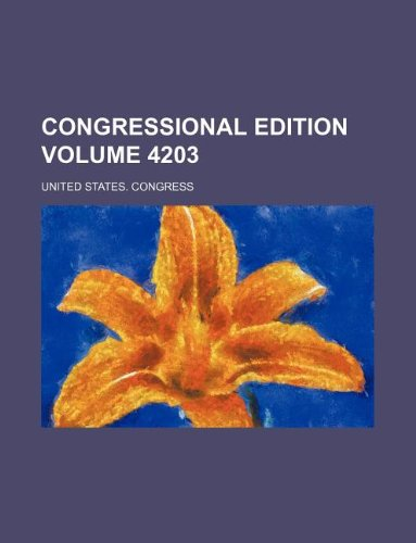 Congressional edition Volume 4203