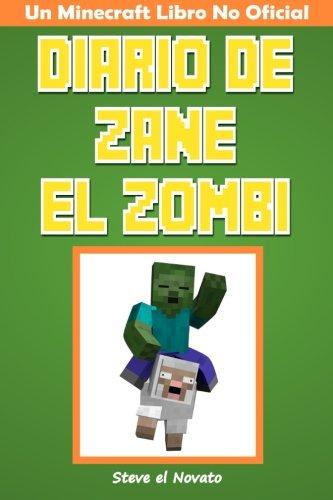 Diario de Zane el Zombi: Un Minecraft Libro No Oficial