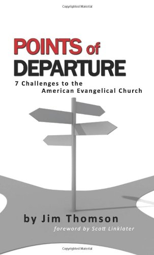 Points of Departure  7 Challenges to the American Evangelical Church