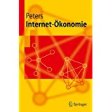 "Internet-Okonomie (Springer-Lehrbuch) (German Edition)von ""Ralf Peters"""