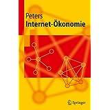 """Internet-Okonomie (Springer-Lehrbuch) (German Edition)von """"Ralf Peters"""""""