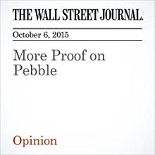 More Proof on Pebble (       UNABRIDGED) by  The Wall Street Journal Narrated by Fleet Cooper