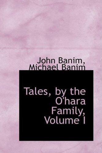 Tales, by the O'hara Family, Volume I: 1