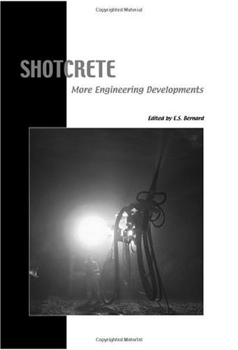 Shotcrete: More Engineering Developments: Proceedings of the Second International Conference on Engineering Developments in Shotcrete, October 2004, Cairns, Queensland, Australia.