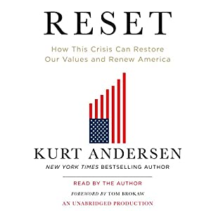 Reset: How This Crisis Can Restore Our Values and Renew America | [Kurt Andersen]