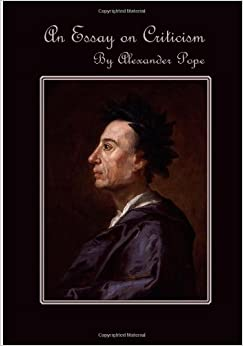 Alexander pope an essay on criticism analysis