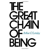 The Great Chain of Being: A Study of the History of an Idea ~ Arthur O. Lovejoy