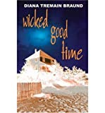img - for Wicked Good Time[ WICKED GOOD TIME ] by Braund, Diana Tremain (Author) Apr-01-05[ Paperback ] book / textbook / text book