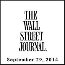 The Morning Read from The Wall Street Journal, September 29, 2014  by The Wall Street Journal Narrated by The Wall Street Journal