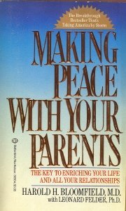 Making Peace With Your Parents, Bloomfield,Harold H.