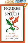 Figures of Speech: 60 Ways To Turn A...