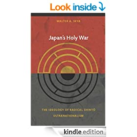 Japan's Holy War: The Ideology of Radical Shinto Ultranationalism (Asia-Pacific: Culture, Politics, and Society)