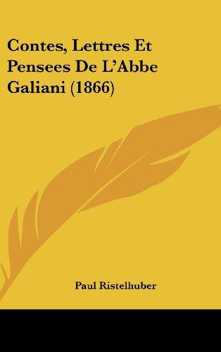 Contes, Lettres Et Pensees de L'Abbe Galiani (1866)