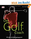 Der Golf-Coach: Mit �ber 160 Trainingssequenzen