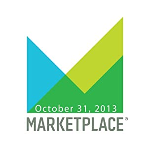 Marketplace, October 31, 2013 | [Kai Ryssdal]
