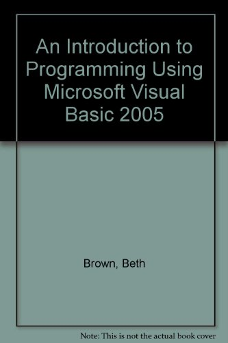 An Introduction to Programming Using Microsoft Visual Basic 2005