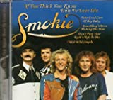 Smokie Smokie - If you think you know how to love me