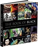 img - for Clifford A. Pickover: The Book of Black : Black Holes, Black Death, Black Forest Cake and Other Dark Sides of Life (Hardcover); 2013 Edition book / textbook / text book