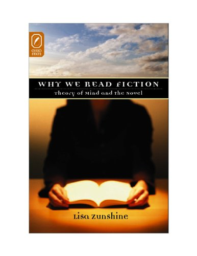 Why We Read Fiction: Theory of Mind and the Novel (Theory and Interpretation of Narrative)