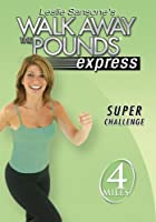 Leslie Sansone: Walk Away The Pounds: Express Super Challenge