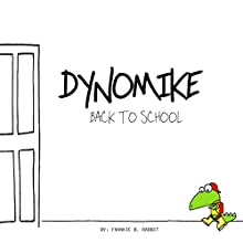 Dynomike: Back to School Audiobook by Frankie B. Rabbit Narrated by Lyndsay Vitale
