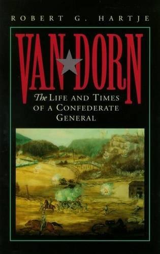 Van Dorn: The Life and Times of a Confederate General