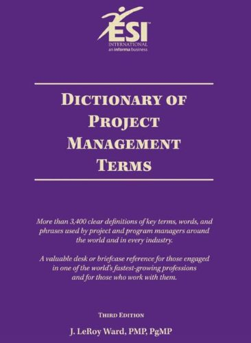 Dictionary of Project Management Terms, Third Edition